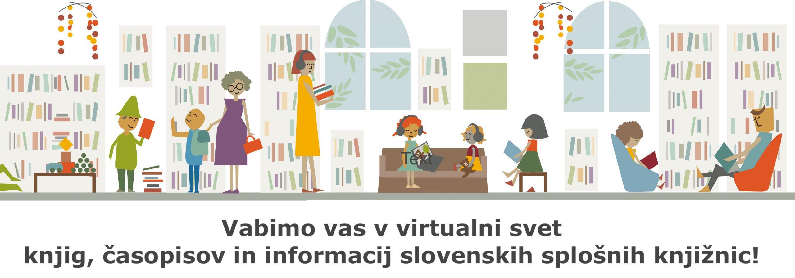 Vabimo vas v virtualni svet knjig, časopisov in informacij slovenskih splošnih knjižnic!